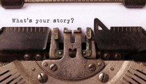 What is your story? Tell it!